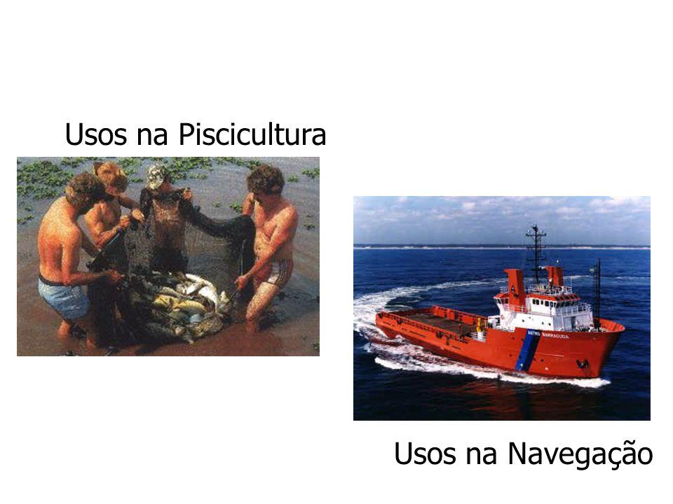 Usos na Piscicultura Usos na Navegação