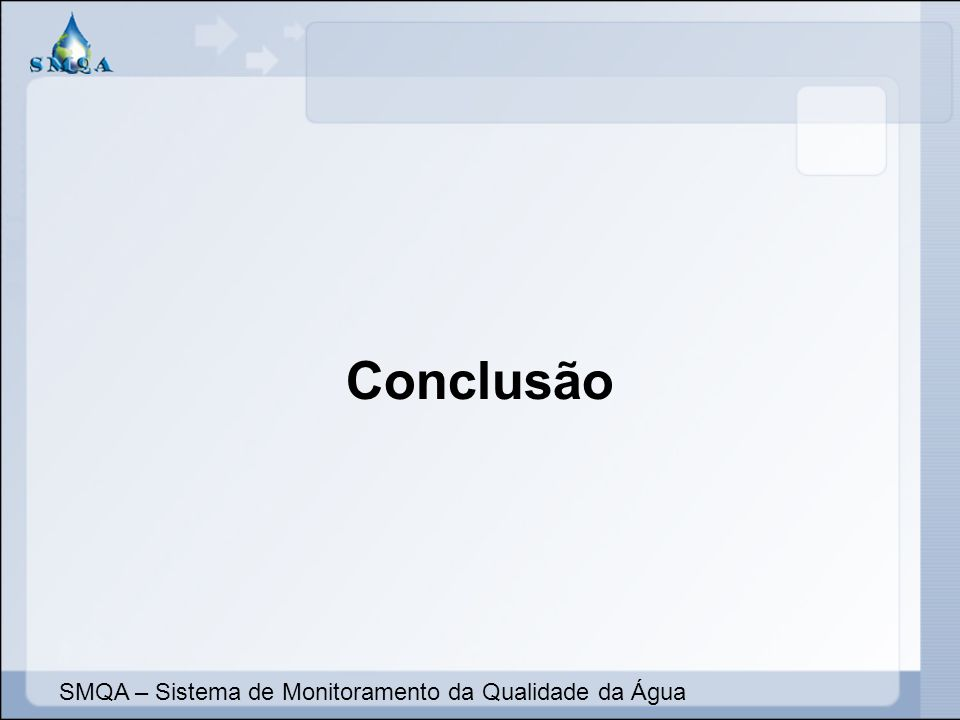 Conclusão SMQA – Sistema de Monitoramento da Qualidade da Água