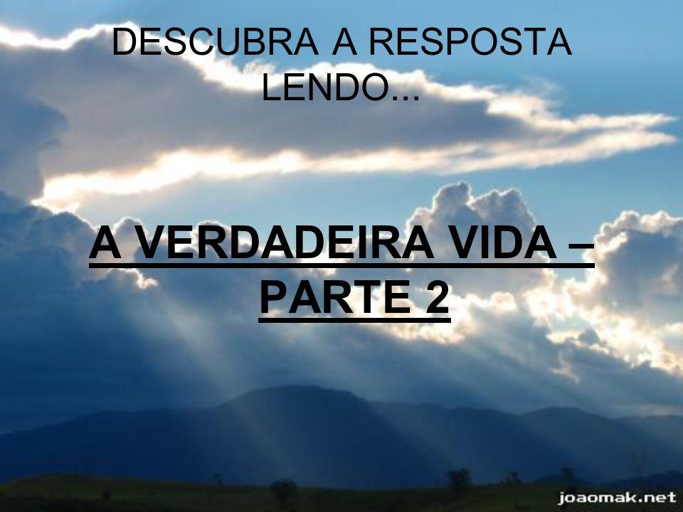 DESCUBRA A RESPOSTA LENDO...