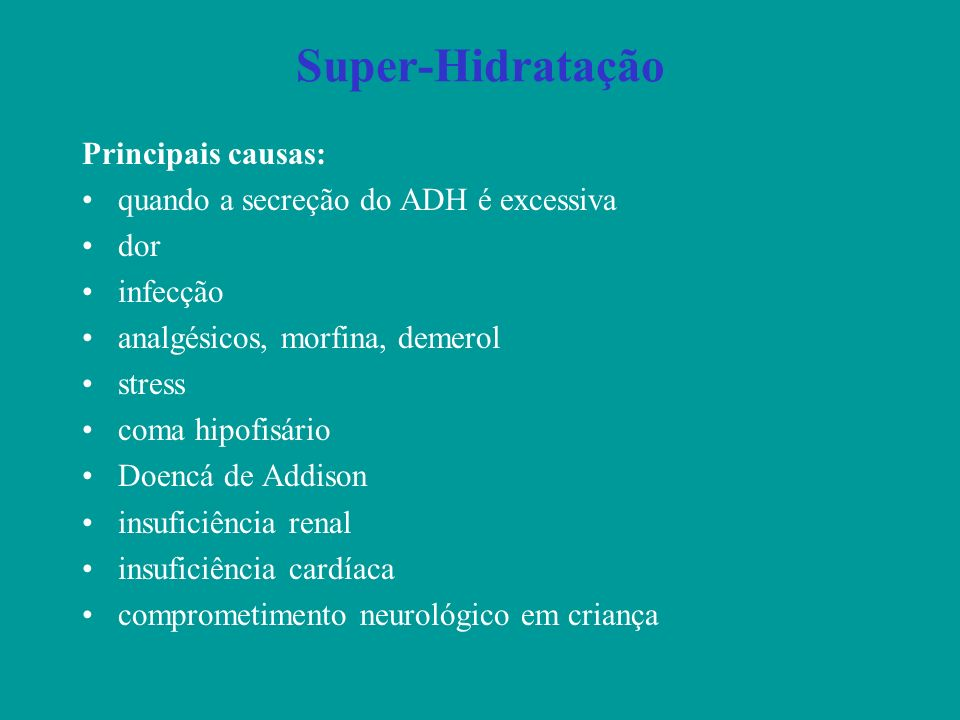 Super-Hidratação Principais causas:
