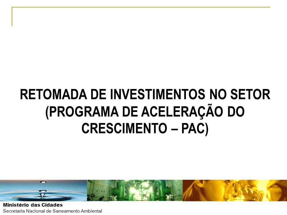 RETOMADA DE INVESTIMENTOS NO SETOR (PROGRAMA DE ACELERAÇÃO DO CRESCIMENTO – PAC)