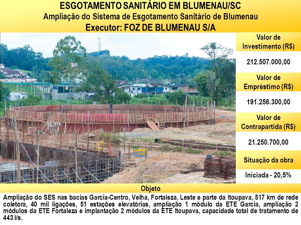 ESGOTAMENTO SANITÁRIO EM BLUMENAU/SC Executor: FOZ DE BLUMENAU S/A