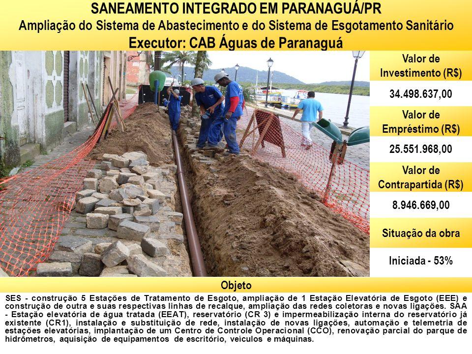 SANEAMENTO INTEGRADO EM PARANAGUÁ/PR Executor: CAB Águas de Paranaguá