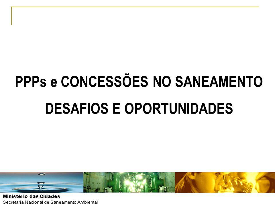 PPPs e CONCESSÕES NO SANEAMENTO DESAFIOS E OPORTUNIDADES