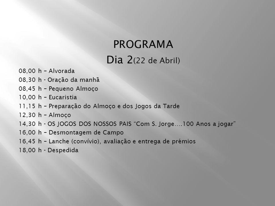 PROGRAMA Dia 2(22 de Abril) 08,00 h – Alvorada