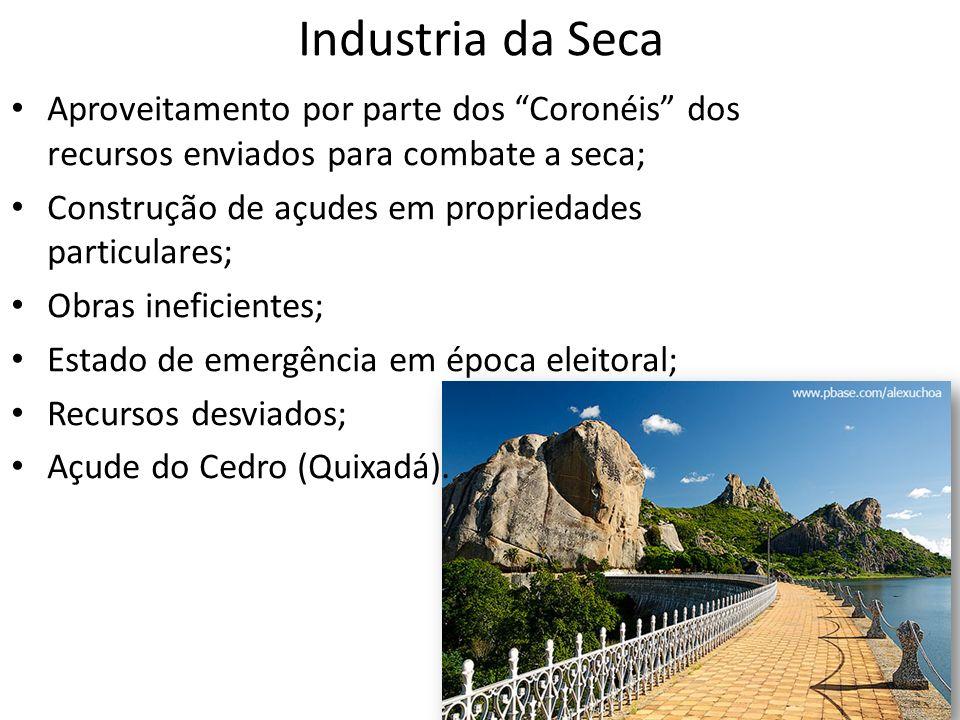 Industria da Seca Aproveitamento por parte dos Coronéis dos recursos enviados para combate a seca;