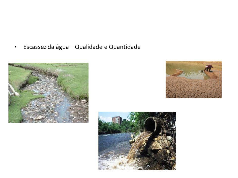 Escassez da água – Qualidade e Quantidade