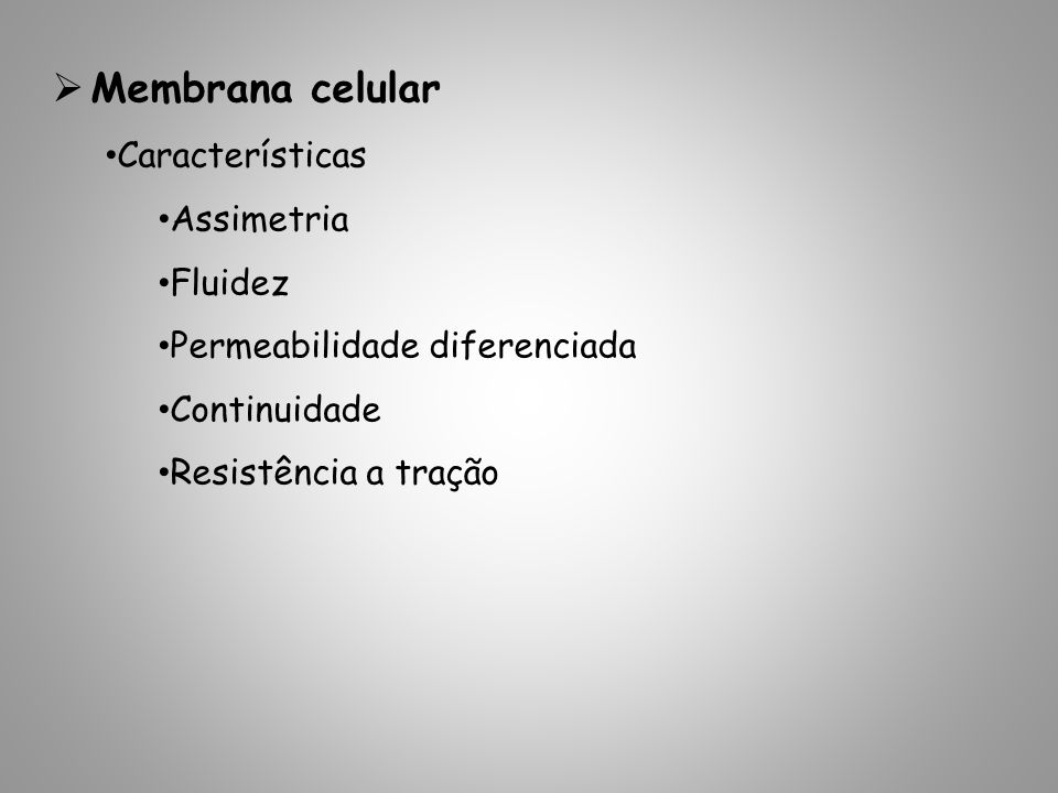 Membrana celular Características Assimetria Fluidez