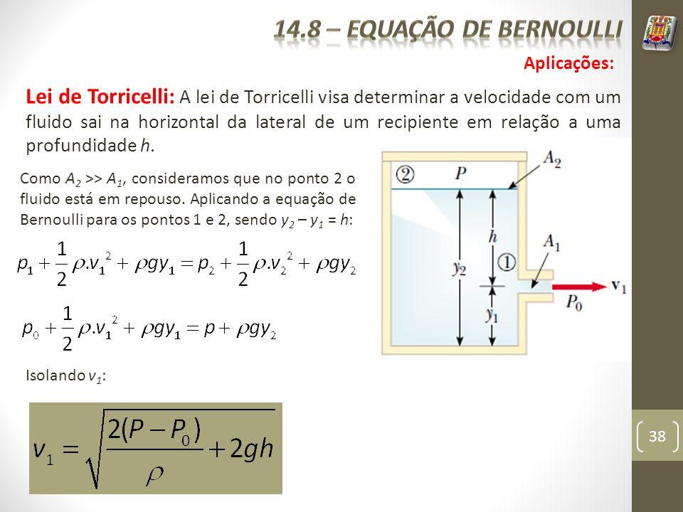 14.8 – equação de bernoulli Aplicações: