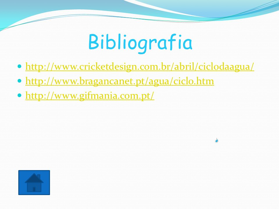 Bibliografia http://www.cricketdesign.com.br/abril/ciclodaagua/
