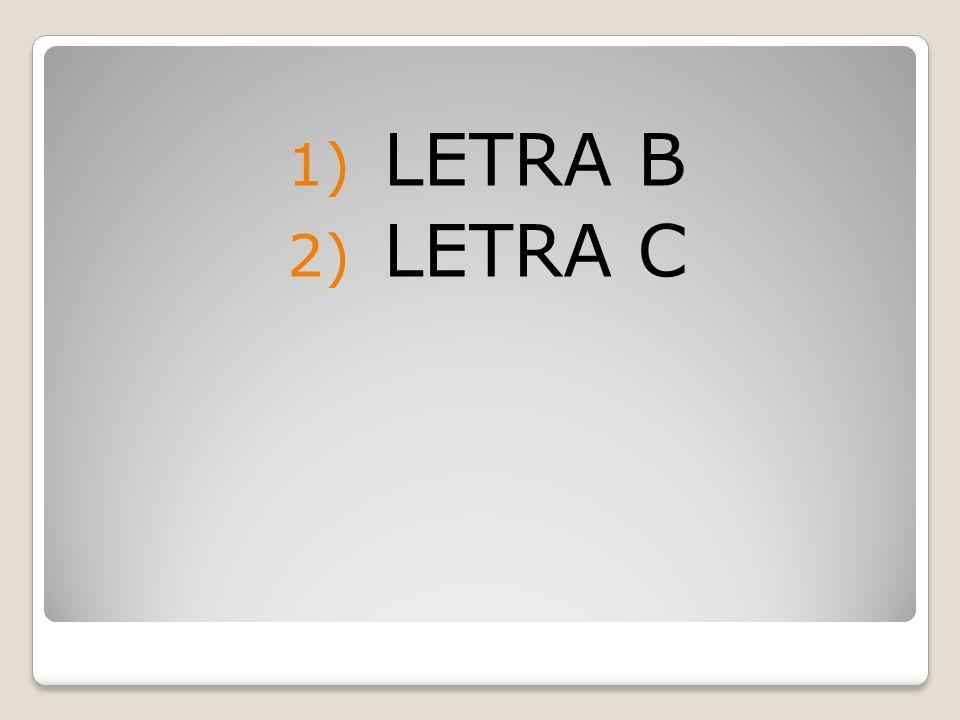 LETRA B LETRA C