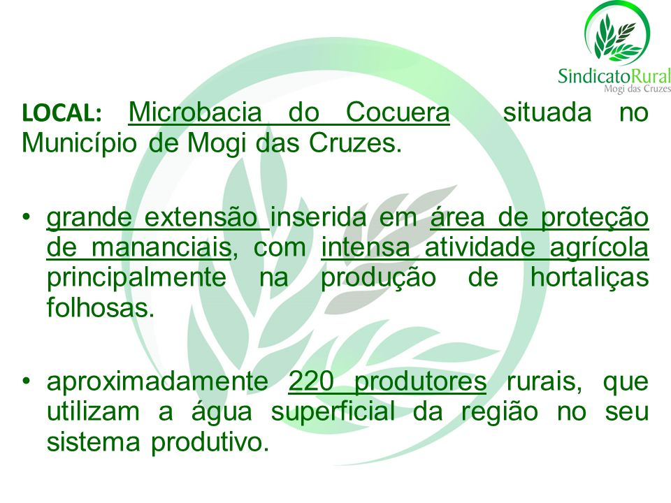 LOCAL: Microbacia do Cocuera situada no Município de Mogi das Cruzes.