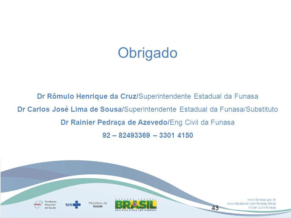 Obrigado Dr Rômulo Henrique da Cruz/Superintendente Estadual da Funasa