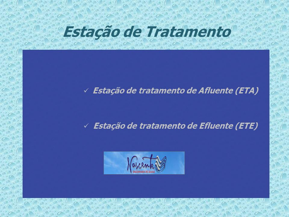Estação de Tratamento Estação de tratamento de Afluente (ETA)