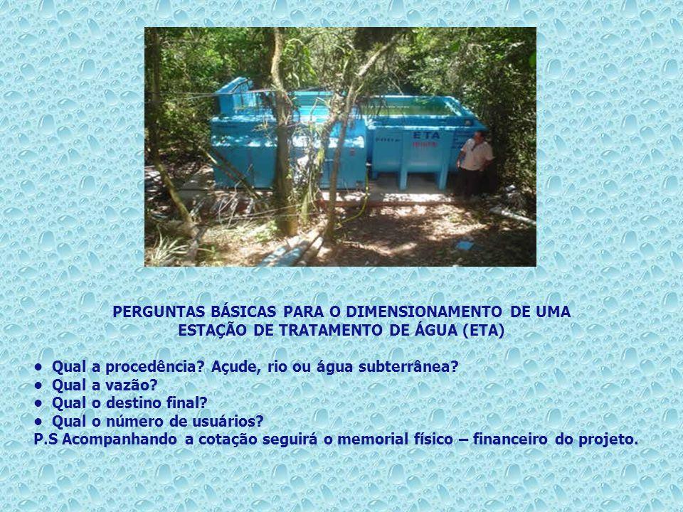 PERGUNTAS BÁSICAS PARA O DIMENSIONAMENTO DE UMA ESTAÇÃO DE TRATAMENTO DE ÁGUA (ETA)