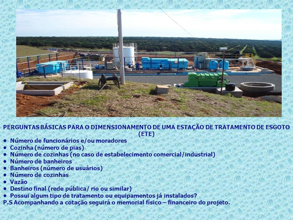 PERGUNTAS BÁSICAS PARA O DIMENSIONAMENTO DE UMA ESTAÇÃO DE TRATAMENTO DE ESGOTO (ETE)