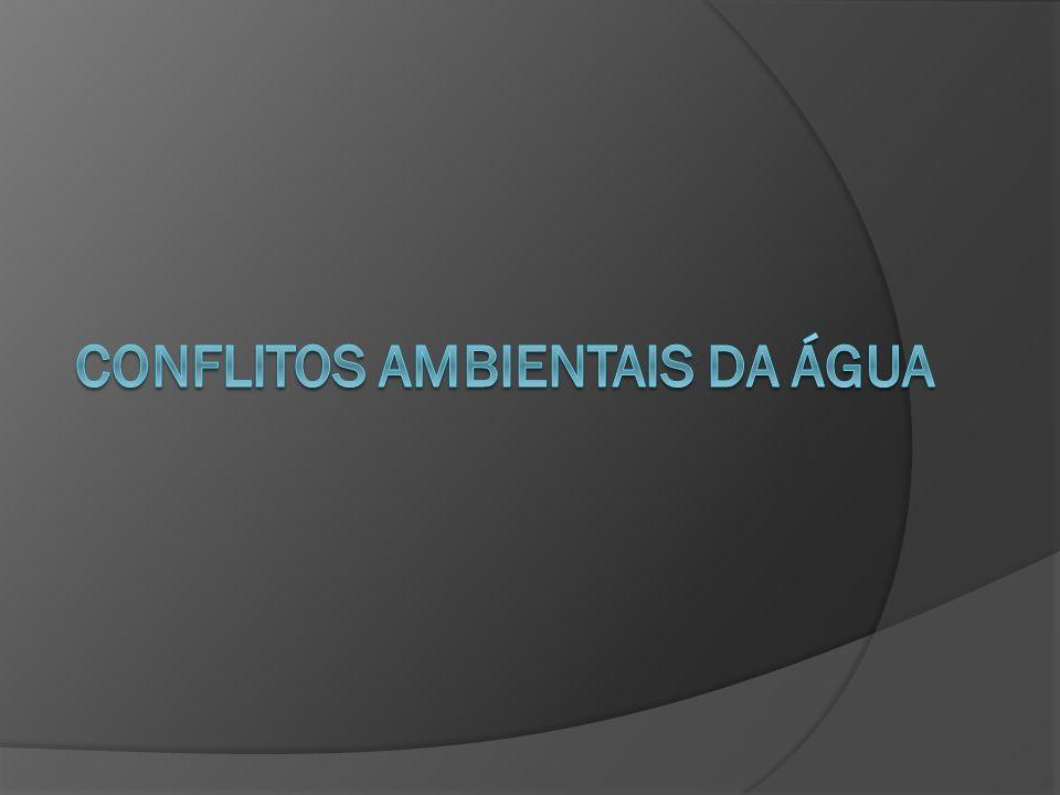 CONFLITOS AMBIENTAIS DA ÁGUA