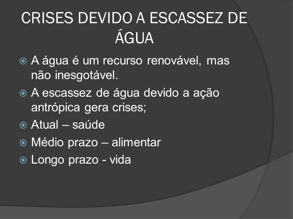 CRISES DEVIDO A ESCASSEZ DE ÁGUA