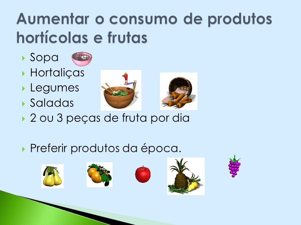 Aumentar o consumo de produtos hortícolas e frutas