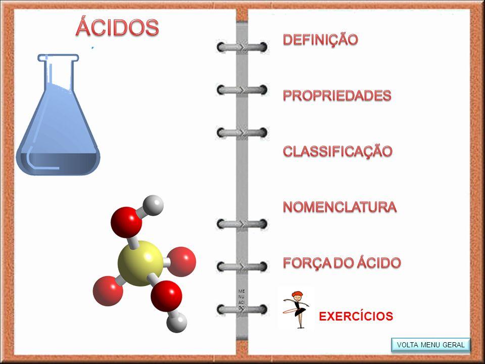 ÁCIDOS DEFINIÇÃO PROPRIEDADES CLASSIFICAÇÃO NOMENCLATURA