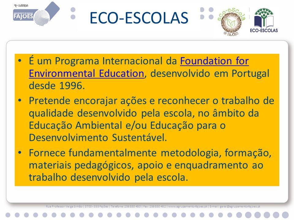 ECO-ESCOLAS É um Programa Internacional da Foundation for Environmental Education, desenvolvido em Portugal desde 1996.