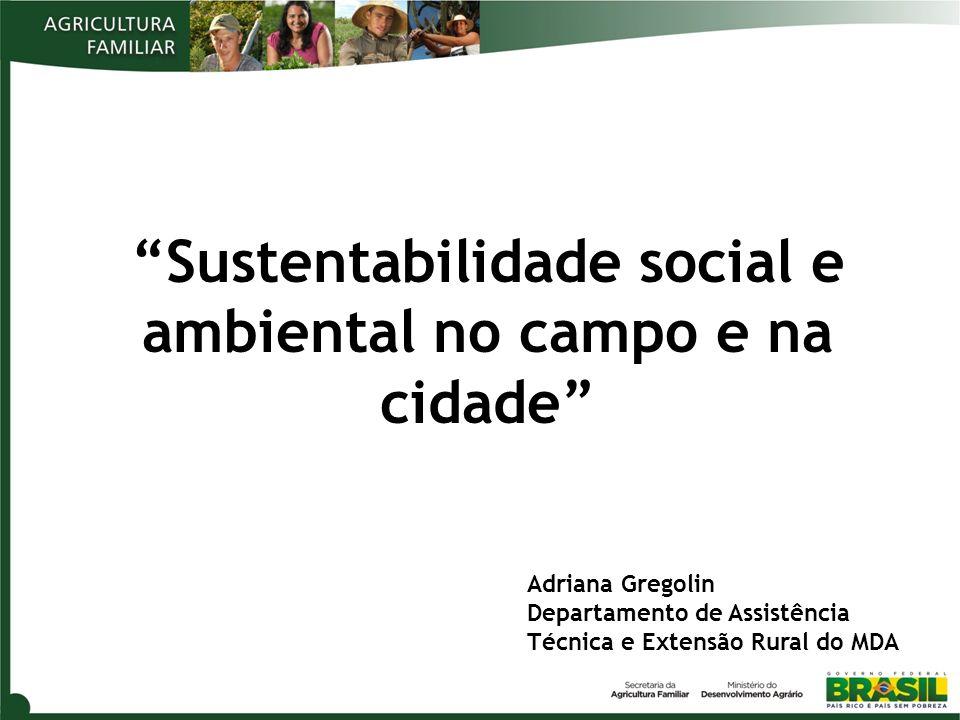 Sustentabilidade social e ambiental no campo e na cidade