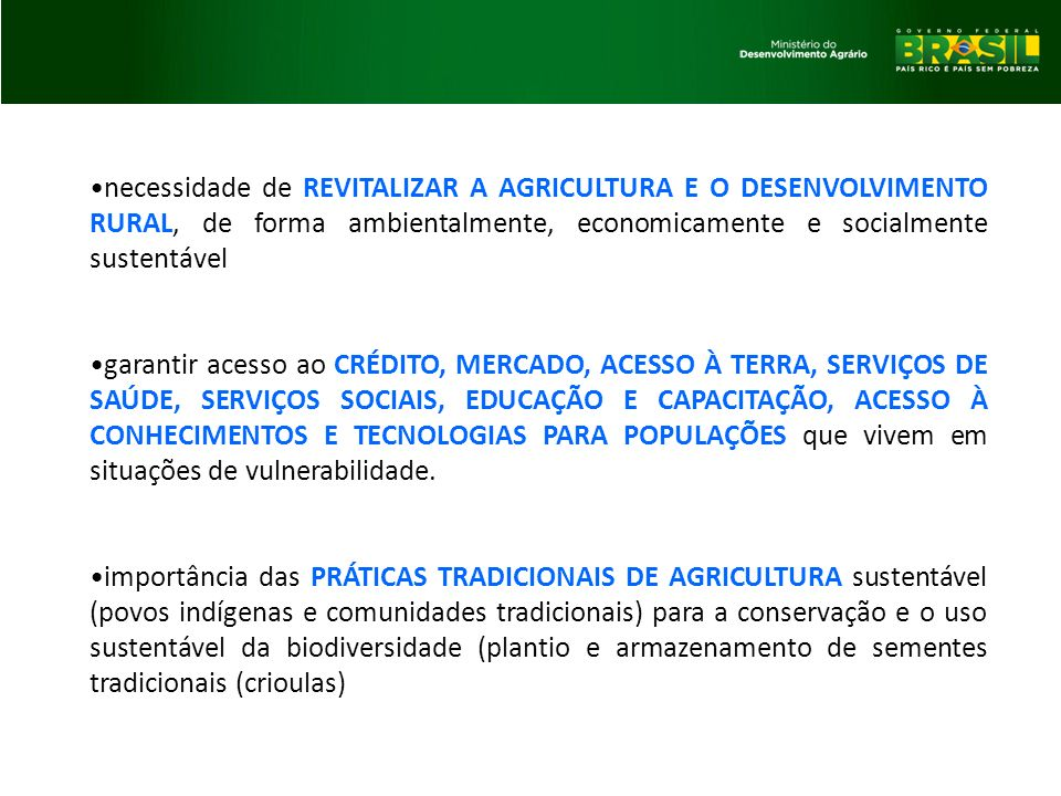 necessidade de REVITALIZAR A AGRICULTURA E O DESENVOLVIMENTO RURAL, de forma ambientalmente, economicamente e socialmente sustentável