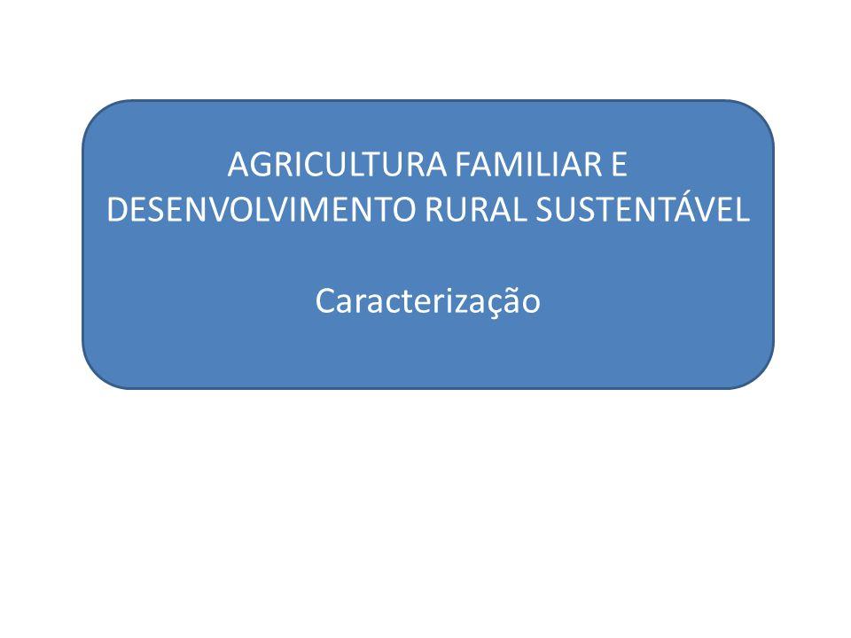 AGRICULTURA FAMILIAR E DESENVOLVIMENTO RURAL SUSTENTÁVEL