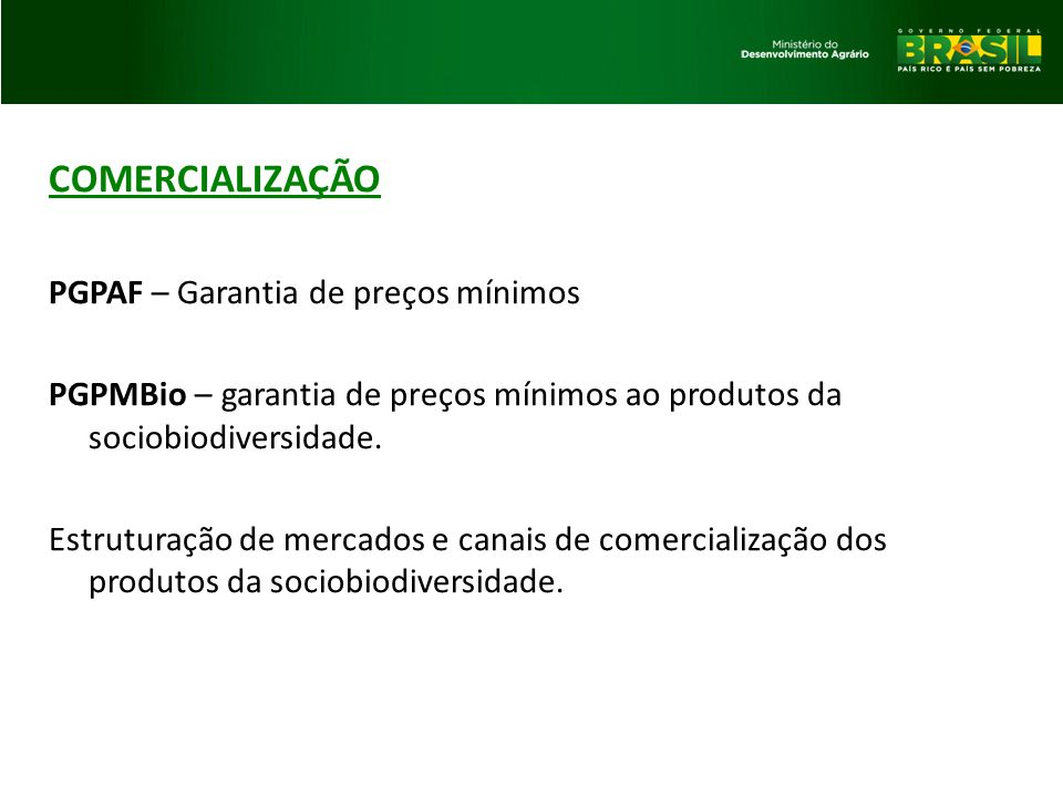 COMERCIALIZAÇÃO PGPAF – Garantia de preços mínimos