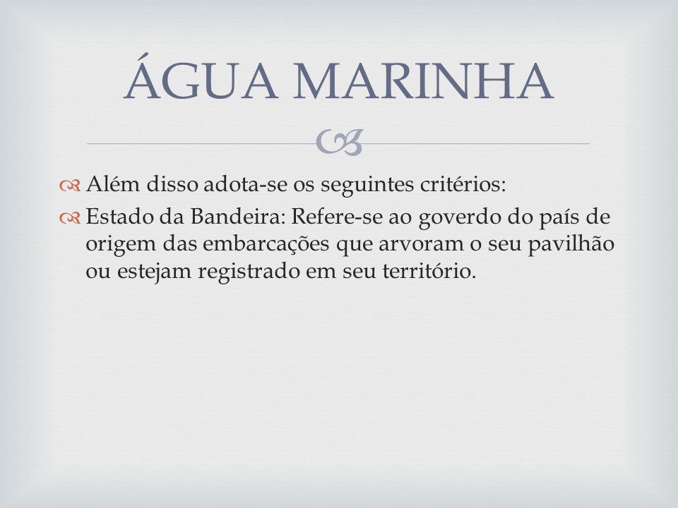 ÁGUA MARINHA Além disso adota-se os seguintes critérios: