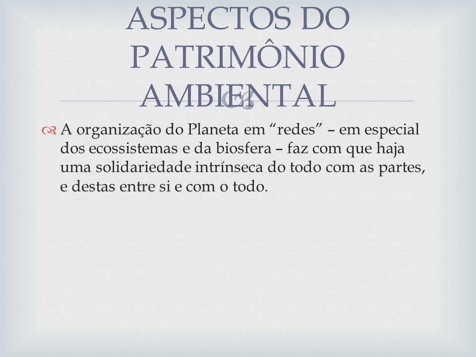 ASPECTOS DO PATRIMÔNIO AMBIENTAL