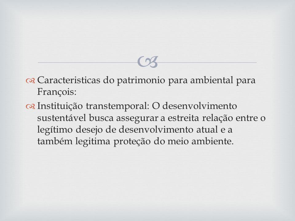 Caracteristicas do patrimonio para ambiental para François: