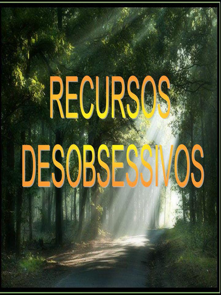 RECURSOS DESOBSESSIVOS