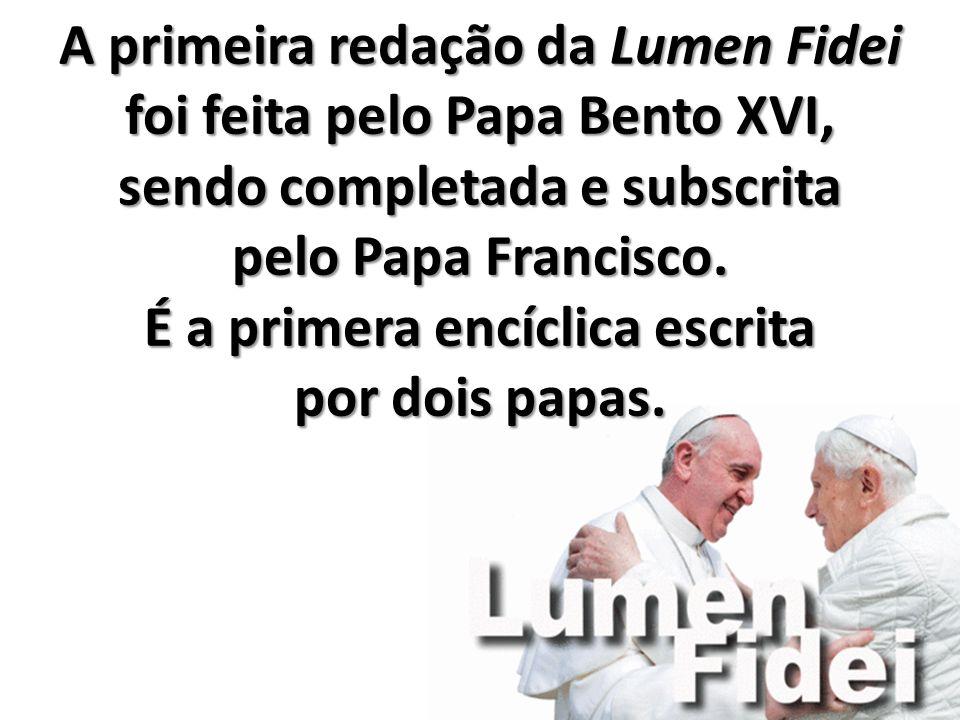 A primeira redação da Lumen Fidei foi feita pelo Papa Bento XVI,