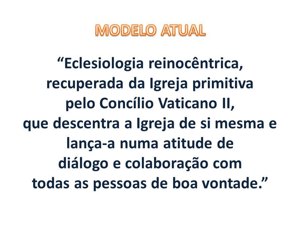 Eclesiologia reinocêntrica, recuperada da Igreja primitiva