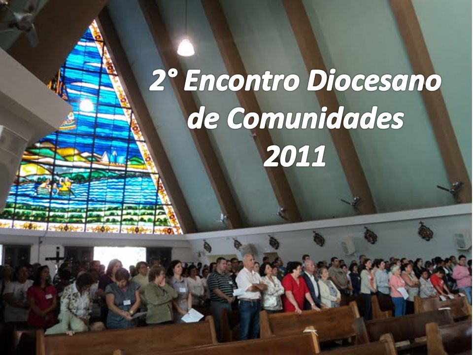 2° Encontro Diocesano de Comunidades 2011