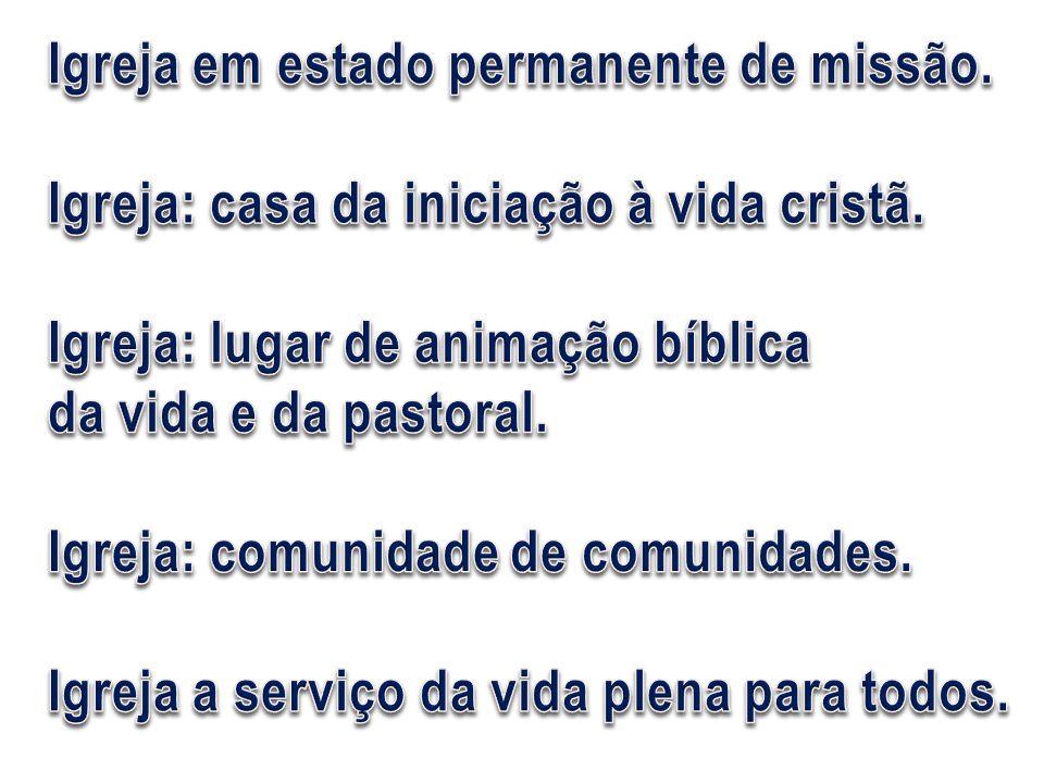 Igreja em estado permanente de missão.