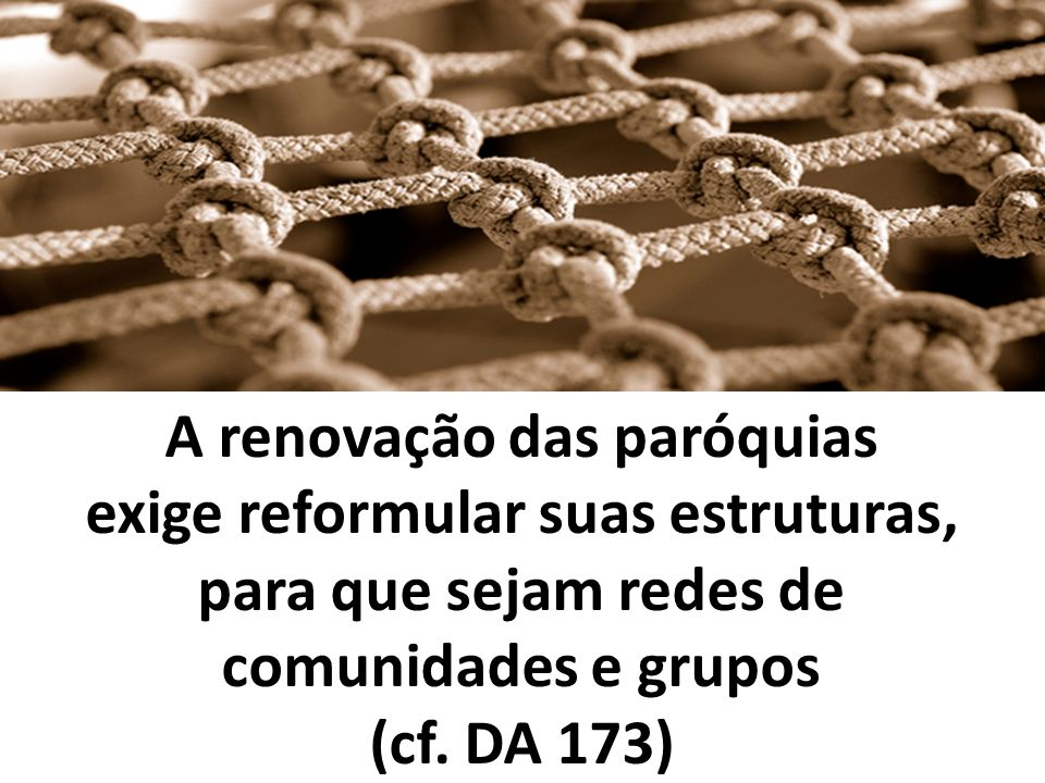 A renovação das paróquias