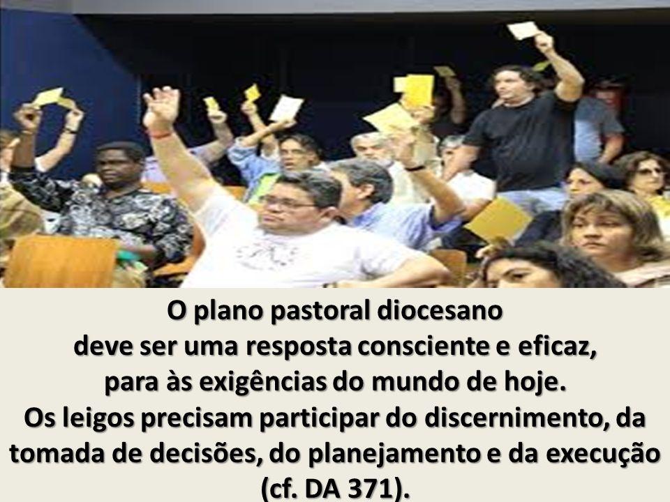 O plano pastoral diocesano deve ser uma resposta consciente e eficaz,