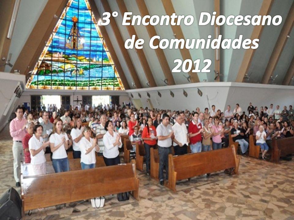 3° Encontro Diocesano de Comunidades 2012