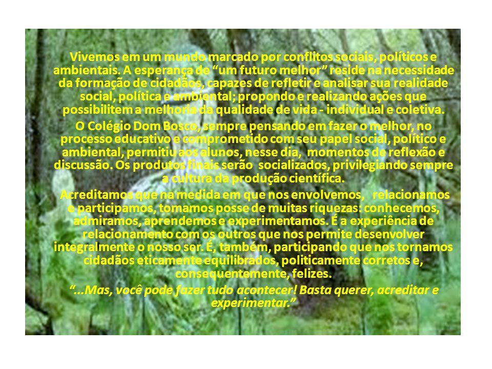 Vivemos em um mundo marcado por conflitos sociais, políticos e ambientais. A esperança de um futuro melhor reside na necessidade da formação de cidadãos, capazes de refletir e analisar sua realidade social, política e ambiental; propondo e realizando ações que possibilitem a melhoria da qualidade de vida - individual e coletiva.