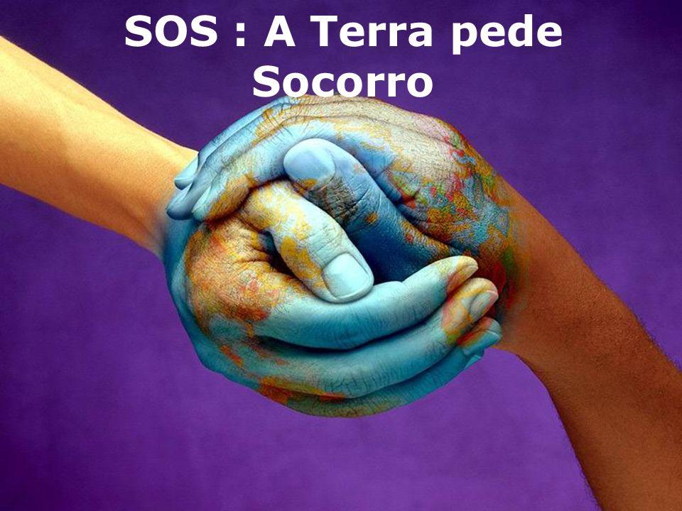 SOS : A Terra pede Socorro