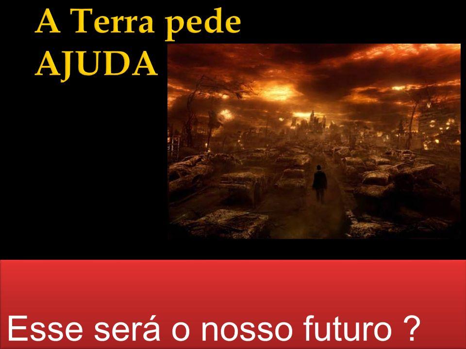 Esse será o nosso futuro
