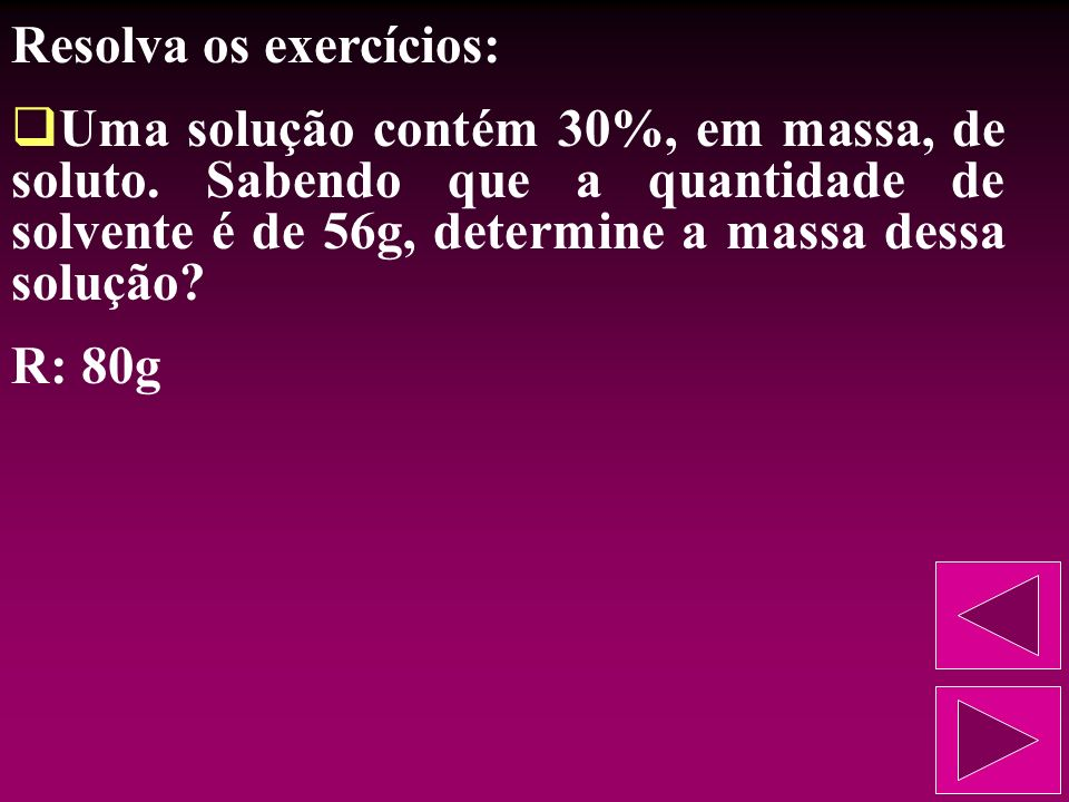Resolva os exercícios: