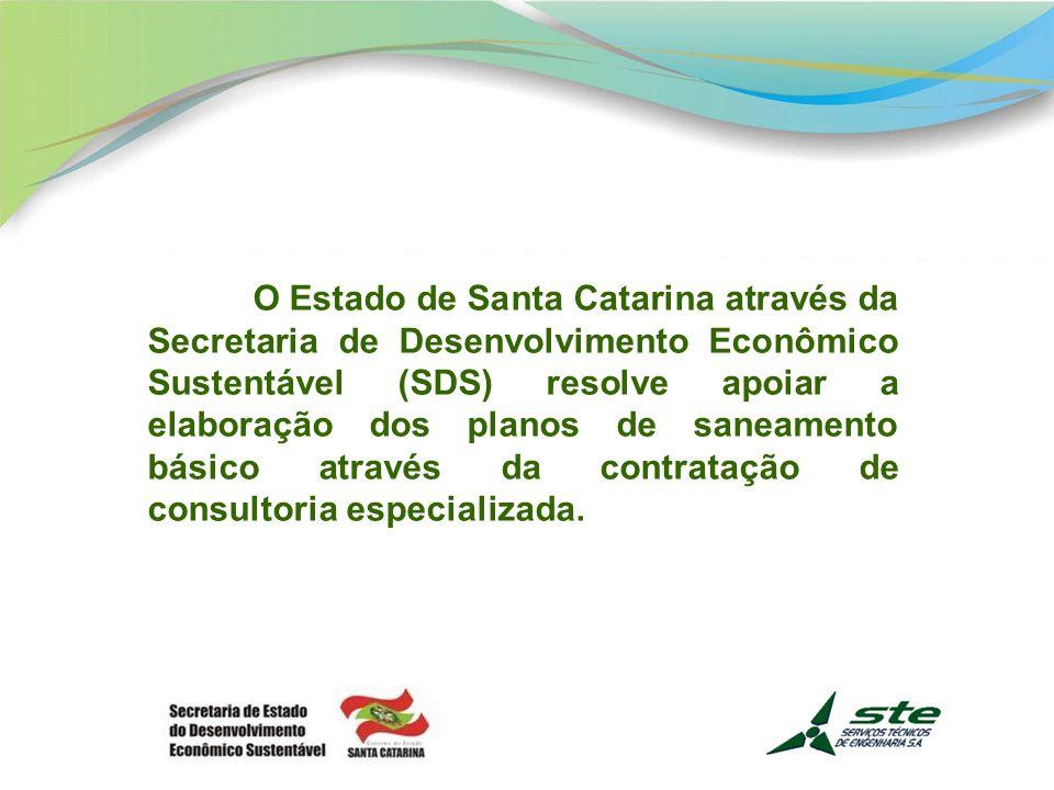 O Estado de Santa Catarina através da Secretaria de Desenvolvimento Econômico Sustentável (SDS) resolve apoiar a elaboração dos planos de saneamento básico através da contratação de consultoria especializada.