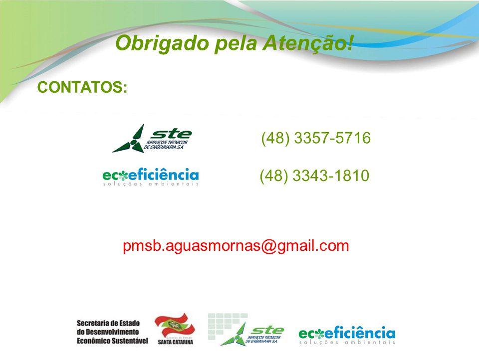 Obrigado pela Atenção! CONTATOS: (48) 3357-5716 (48) 3343-1810