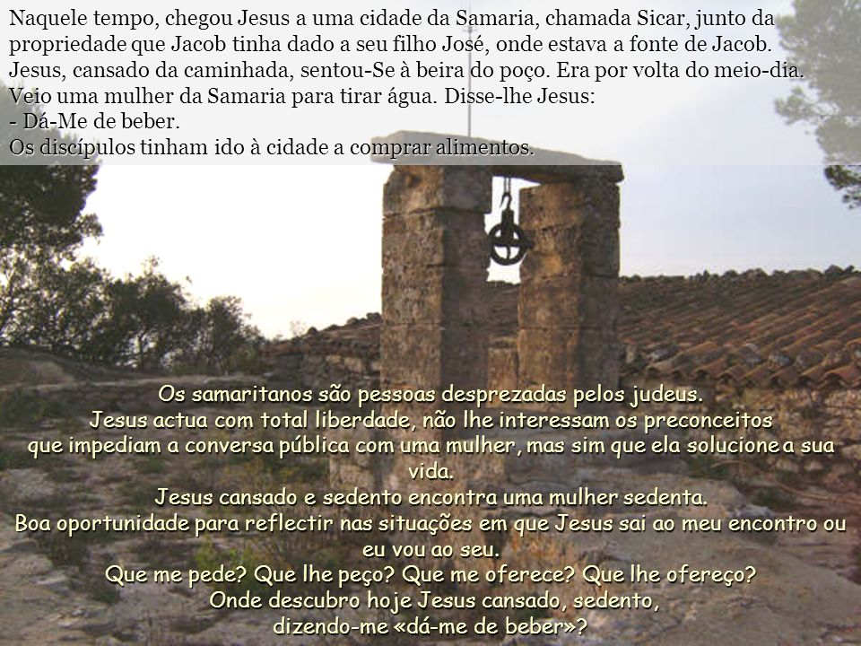 Os samaritanos são pessoas desprezadas pelos judeus.