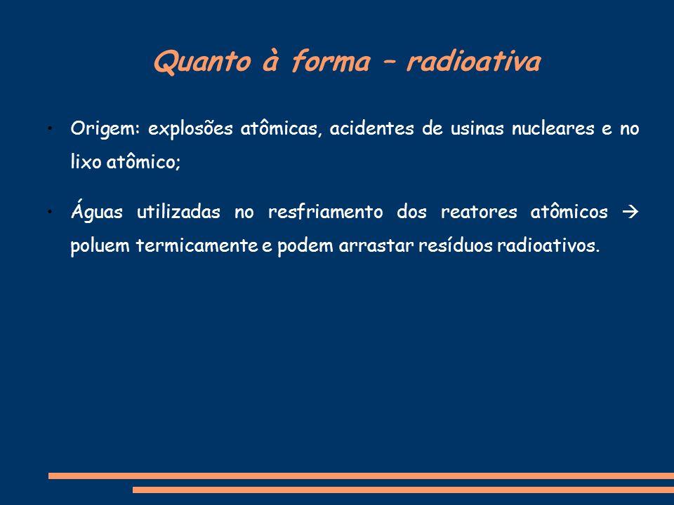 Quanto à forma – radioativa