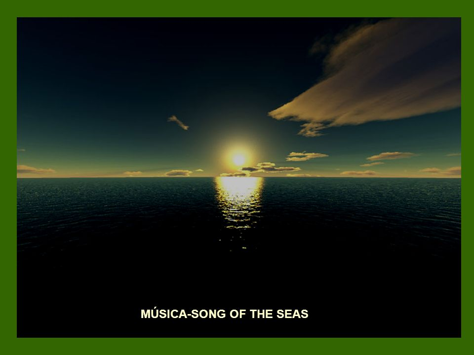 MÚSICA-SONG OF THE SEAS