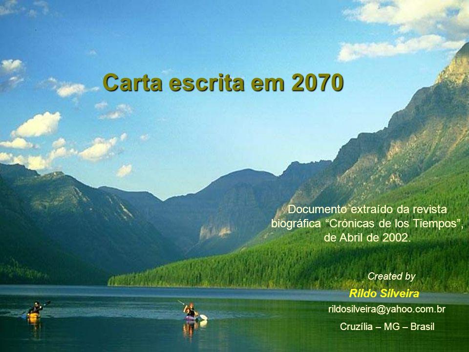 Carta escrita em 2070 Documento extraído da revista biográfica Crónicas de los Tiempos , de Abril de 2002.
